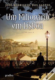 Um Milionário em Lisboa, José Rodrigues dos Santos, ed. Gradiva, 2013