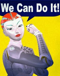 Nanogirl + Rosie the Roboteer Aubrey De Grey, Gina Miller, Ad Libitum, Fort Mason, Ww2 Posters, Rosie The Riveter, We Can Do It, Norman Rockwell, American Women