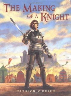 The Making of a Knight by Patrick O'Brien. Mystery of History Volume Lesson 23 Witcher 2, Science Fiction, Stephen Baldwin, Game Of Thrones, Noble Knight, Prince Of Persia, Mystery Of History, Uk History, Story Of The World