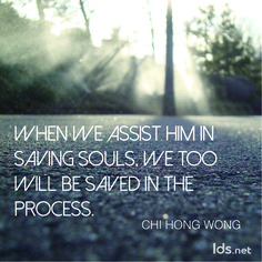 """When we assist Him in saving souls, we too will be saved in the process."" -Chi Hong Wong #LDSConf #ElderWong"