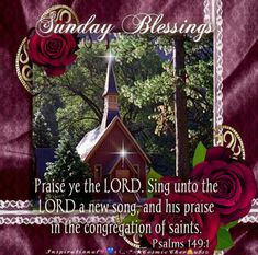 Praise ye the Lord Sing unto the Lord a new song and his praise in the congregation of saints Psalms KJV Blessed Sunday Morning, Sunday Prayer, Sunday Morning Quotes, Sunday Wishes, Have A Blessed Sunday, Happy Sunday Quotes, Morning Blessings, Good Morning Greetings, Morning Prayers