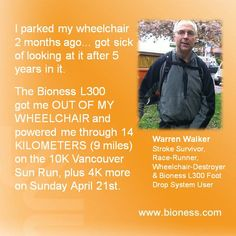 """It's National Stroke Awareness Month and who better to feature on today's post than Warren Walker: Stroke Survivor, Wheelchair-Destroyer, Race-Finisher, & Bioness L300 User! """"The Bioness L300 got me OUT OF MY WHEELCHAIR and powered me through 14 kilometers...""""#strokeawareness   #strokerecovery   #strokemonth   #bioness   #L300   #footdrop"""