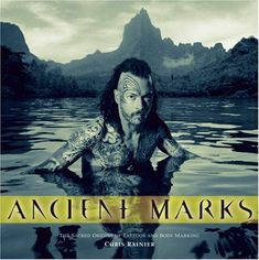 Ancient Marks: The Sacred Origins of Tattoos and Body Marking by Chris Rainier. $40.50. Publication: March 10, 2006. Publisher: Earth Aware Editions; Pap/DVD edition (March 10, 2006). Save 10% Off!