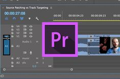 Understand Source Patching and Track Targeting in Adobe Premiere Pro | Fstoppers