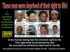 Murdering 8 people in Indonesia under the guise of Law is a Violation of the International Covenant on Civil and Political Rights (ICCPR) to which Indonesia is a signatory! 14 people so far in 2015 have been murdered STOP THIS BARBARIC ACT