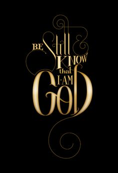 Be still and know that He is GOD Follow us at http://gplus.to/iBibleverses