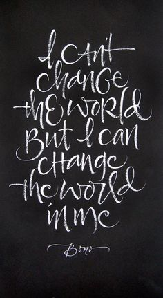 U2 Quote: Change the World – Calligraphy by Julie Wildman