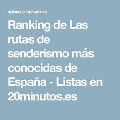 Ranking de Las rutas de senderismo más conocidas de España - Listas en 20minutos.es
