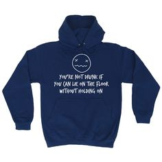123t USA You're Not Drunk If You Can Lie On The Floor Without Holding On Funny Hoodie