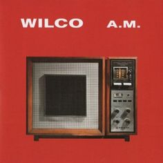 Wilco, A.M.***: Even in the 90s when music wasn't as readily available as it is, I had a lot of CDs. By the time this came out, I had more than a 1000, and that number continued to grow. Even so, I had to make decisions, and I decided that I wouldn't pursue certain bands or genres for economic reasons of course. Wilco was one of those that I decided not to listen to. I am the worse for it, but now I have time to make up for that. 8/27/15