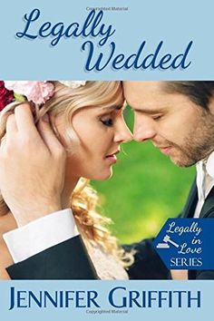 Legally Wedded by Jennifer Griffith is Book 3 in the Legally in Love series, but definitely stands alone.
