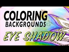 Coloring Backgrounds : Using Eye Shadow (3 of 5 series)