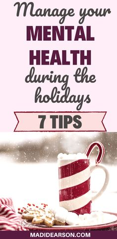 The holidays are coming and for some, it may be a complicated time. Here are 7 practical tips to help you manage your mental health during the holiday season, raise your mental health awareness and practice some self-care so you can get through it the best way you can. #holidayseason #selfcare #selflove #mentalhealth
