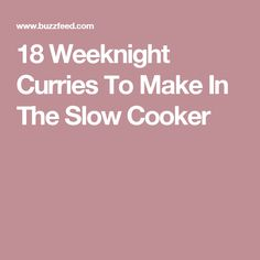 18 Weeknight Curries To Make In The Slow Cooker