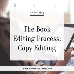 The Book Editing Process: Copy Editing | Jodi Brandon Editorial Blog |