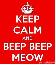Keep Calm And Beep Beep Meow