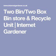 Two Bin/Two Box Bin store & Recycle Unit | Internet Gardener