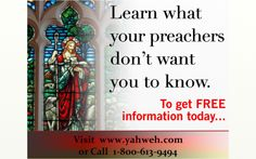 "The preachers of the world teach ""Only Believe and be saved!"". Discover the Truth revealed in the Holy Scriptures they don't want you to know about obtaining Salvation!  Free info ""  Did The Apostle Shaul Do Away With Yahweh's Law?""  http://www.yahweh.com/pdf/Booklet_Shaul-Do-Away.pdf"