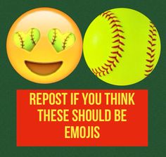 Repost/Repin, comment, like, if you think we should get a softball emoji