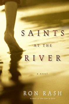 Saints at the River by Ron Rash