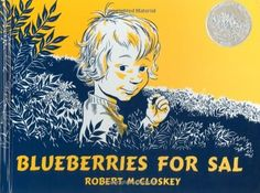 Blueberries for Sal -- classic story of a young girl blueberry picking who encounters a baby bear