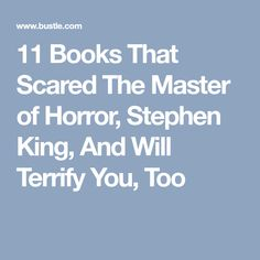11 Books That Scared The Master of Horror, Stephen King, And Will Terrify You, Too