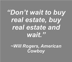 Smart advice from American cowboy Will Rogers… #BuyLand