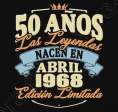 Camiseta 50 años abril 1968 - nº 1758275 - Camisetas latostadora 35th Birthday, Birthday Celebration, Happy Birthday, Polo Shirt Design, Tee Shirt Designs, Typography Design, Lettering, Ideas Para Fiestas, 50th