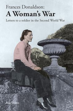 Cover of book A Woman's War - the accountof Frances Donaldson's work on the Home Froont in World War 2