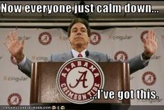 """I'll admit it...I never was an Alabama fan (except """"by marriage"""") until Nick Saban."""