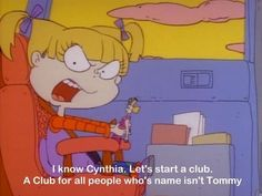Yes! Rugrats! My childhood, yeah?