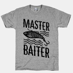 Master Baiter | T-Shirts, Tank Tops, Sweatshirts and Hoodies | HUMAN