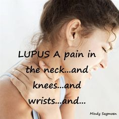 Lupus is a major PAIN! hip problems thoughts