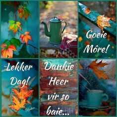 Lovely Good Morning Images, Good Morning Good Night, Good Morning Wishes, Good Morning Quotes, Secretary's Day, Lekker Dag, Happy Birthday Wishes Cards, Afrikaanse Quotes, Goeie More