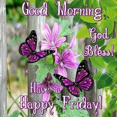 Good Morning, God Bless, Have A Happy Friday! friday good morning friday quotes hello friday good morning quotes friday blessings friday morning pics friday morning pic friday morning facebook quotes hello friday morning good morning hello friday good morning happy friday
