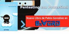 Un informático en el lado del mal: Pentesting con PowerShell: Nuevo libro de 0xWord