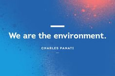 We are the environment #Quote