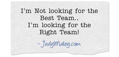 So true. Not everyone will want to join your team, but the ones who do...they were meant to!