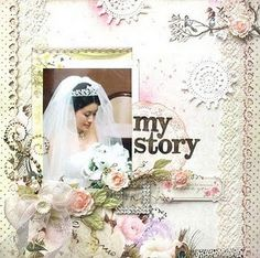 """Wedding scrapbook layout """"Our Story"""" :-)"""