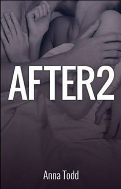 "Read ""After 2"", and other fanfiction romance books and stories on #wattpad."