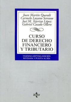Curso de derecho financiero y tributario / Juan Martín Queralt ... [et al.]