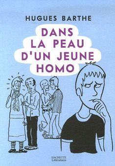 Dans la peau d'un jeune homo: Amazon.fr: Hugues Barthe: Livres - <3<3