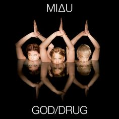 MIAU - God/Drug (single) https://open.spotify.com/artist/4ePOMuDo3KeQIYaLvDRAVl Cover picture by Katri Naukkarinen / Layout and logo by Susanna Tikkanen