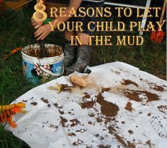 Adventures at home with Mum: 8 Benefits of Playing in the MUD