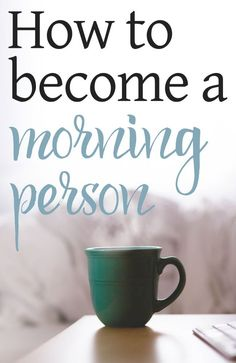 How to Better Become a Morning Person