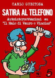 Carlo Gubitosa, Satira al telefono, ebook, Quintadicopertina 2015