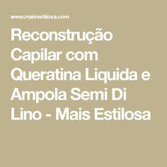 Reconstrução Capilar com Queratina Liquida e Ampola Semi Di Lino - Mais Estilosa