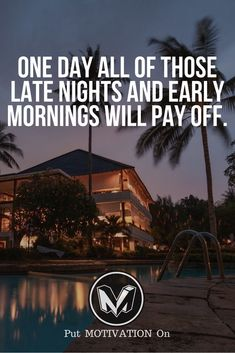 One day everything will payoff
