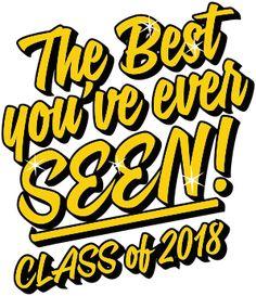 Custom Senior Class of 2018 T-Shirt Design - Wish Slogan Specializing in custom senior class t-shirts for over 30 years. Go Class of Class Of 2018 Slogans, Class Of 2018 Shirts, Senior Sweatshirts, Senior Class Shirts, School Spirit Shirts, School Shirts, Leadership Classes, Slogan Design, Graduation Parties