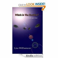 Which is the Sacrifice (Worlds Apart 1) by Lisa Williamson. $1.17. 3 pages. Author: Lisa Williamson. The end of the world or the beginning.  One must chose and one must not.  But which will it be?  Which is the Sacrifice?                            Show more                               Show less